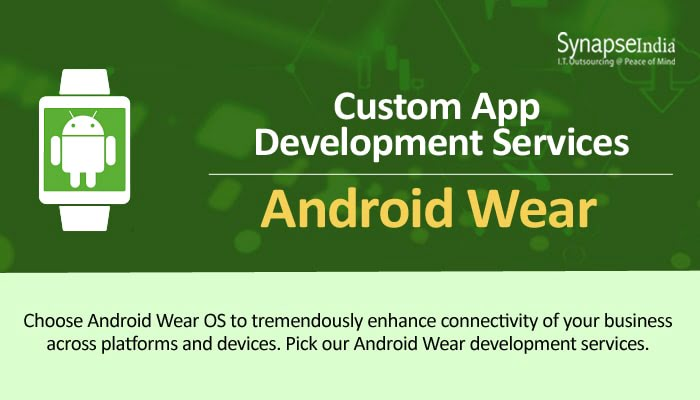 Custom app development services from SynapseIndia – Android Wear for smart gadgets