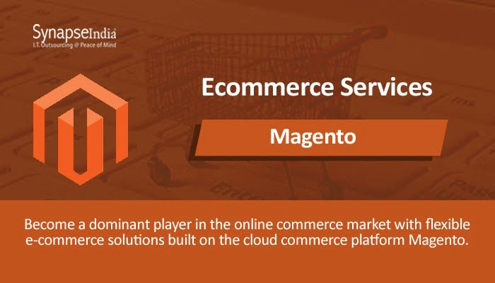 E-commerce Services For Solutions like Magento - Choose SynapseIndia