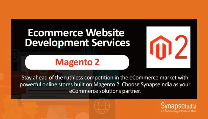 ECommerce website development services from SynapseIndia – Magento 2 for efficiency