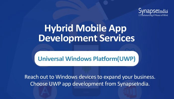 Hybrid mobile app development services from SynapseIndia – UWP for Windows apps