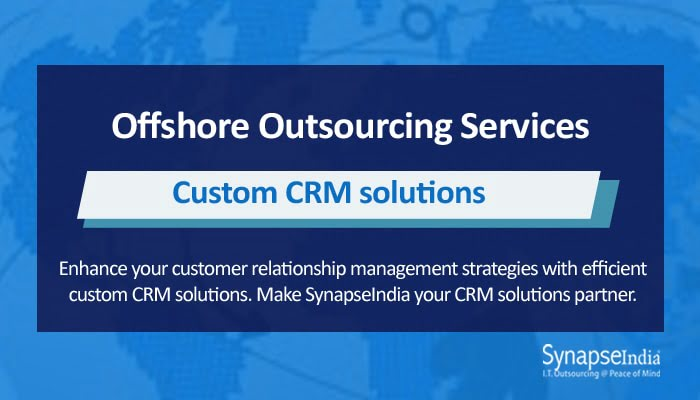 Offshore outsourcing services from SynapseIndia - custom CRM solutions for growth