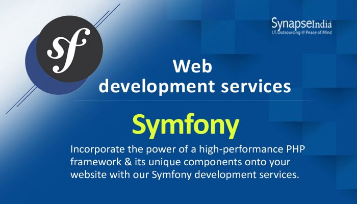 Web Development Services from SynapseIndia – Power of PHP With Symfony