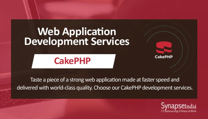 Web application development services from SynapseIndia - CakePHP for secure apps
