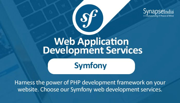 Web application development services from SynapseIndia - Symfony for speed