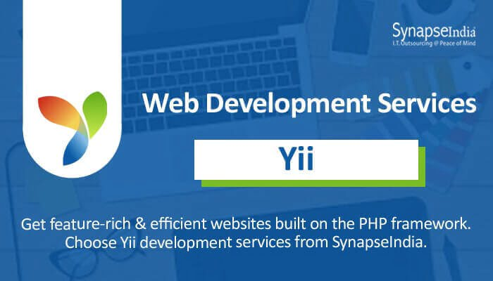 Web development services from SynapseIndia - Yii for flexible websites