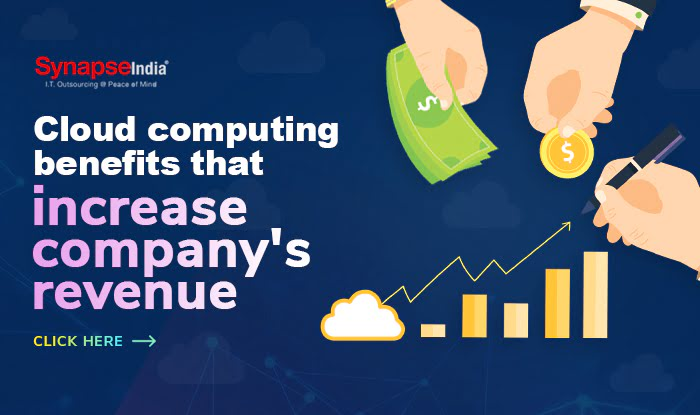 Cloud computing benefits for increasing company's revenue