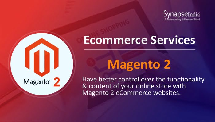 ECommerce Solutions from SynapseIndia - Get Features of Magento 2 & Many More