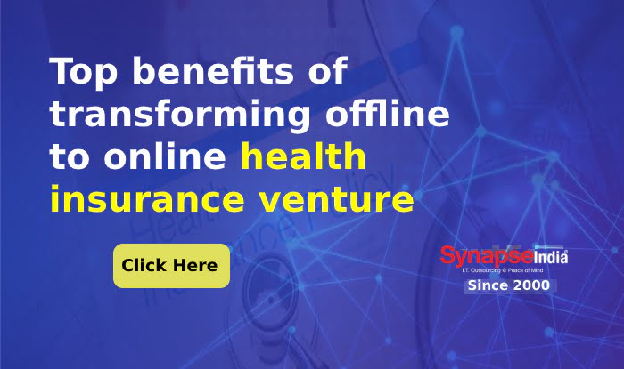 Top benefits of transforming offline to online health insurance venture