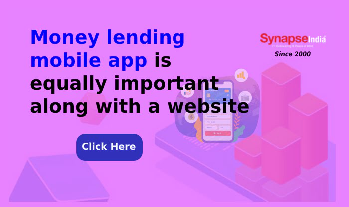 Money lending mobile app is equally important along with a website
