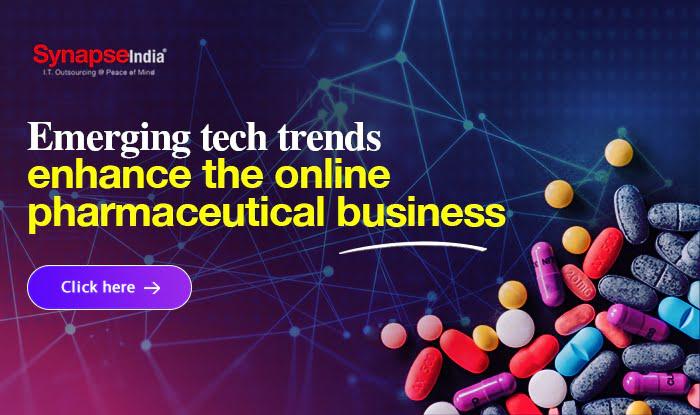 Emerging tech trends enhance the online pharmaceutical business