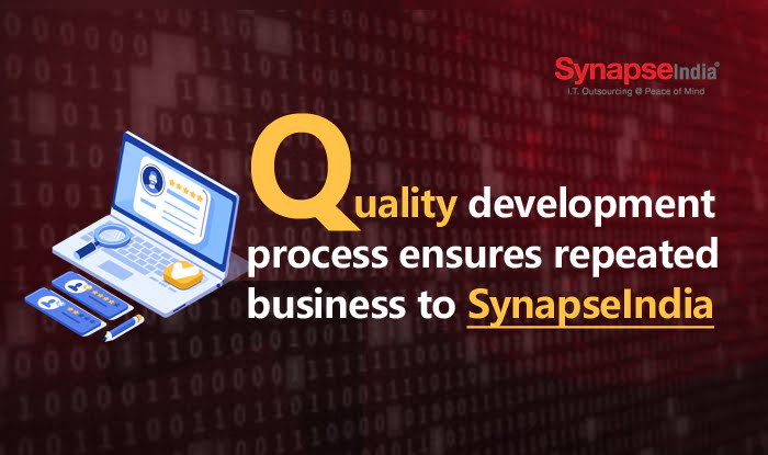 Quality Development Process Ensures Repeated Business to SynapseIndia