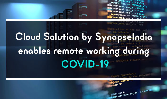 Cloud Solution Enables Remote Working During COVID-19