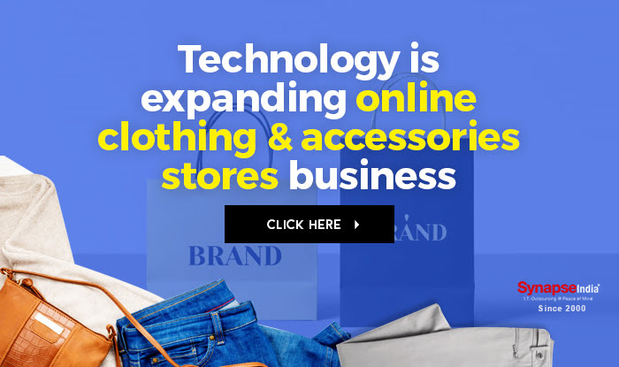 Technology is expanding online clothing & accessories stores business