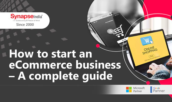 How to Start an eCommerce Business - A Complete Guide
