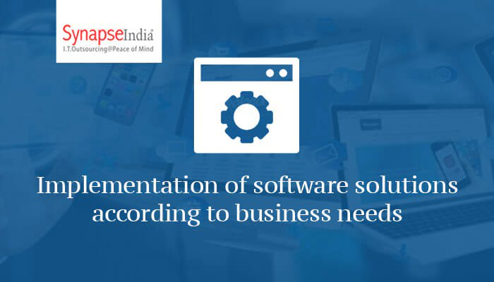 Implementation of software solutions according to business needs