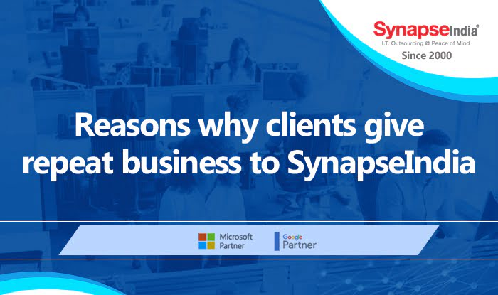 Reasons Why Clients give Repeat Business to SynapseIndia