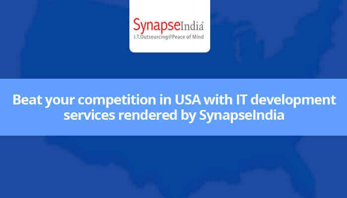 Beat your competition in the USA with IT development services rendered by SynapseIndia
