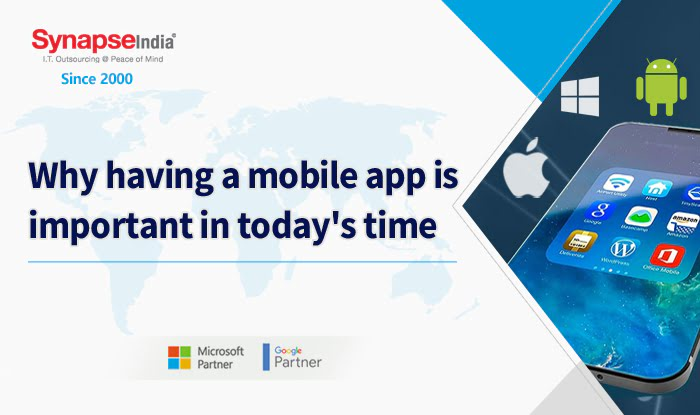 Why having a Mobile App is Important in Today's Time