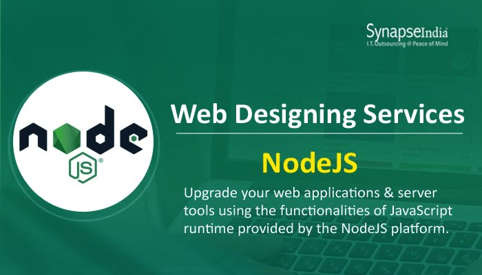 Web Designing Services from SynapseIndia - Get Advantages of NodeJS & More